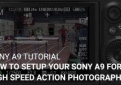 How To Setup Your Sony a9 For High Speed Action Photography